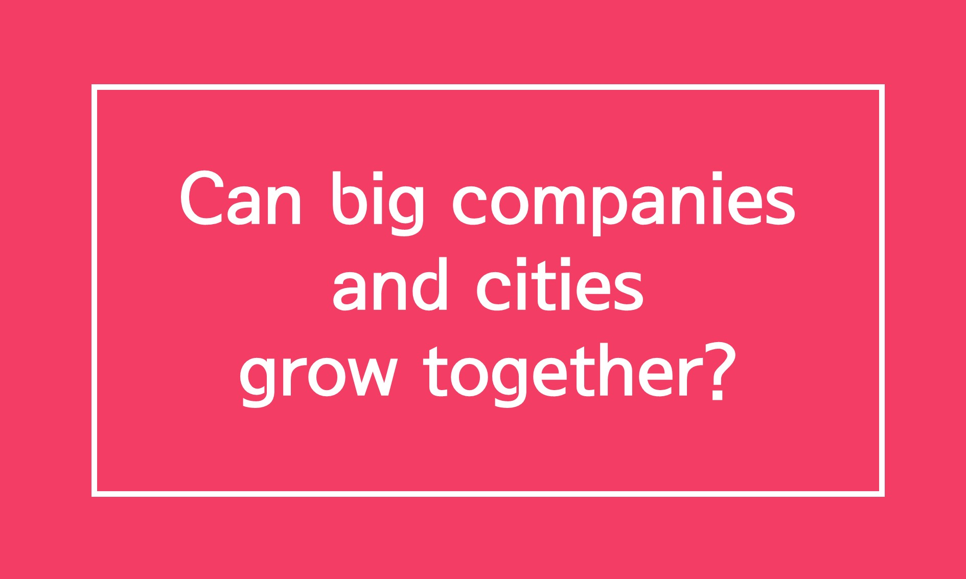 [Oversea News] Can big companies and cities grow together?