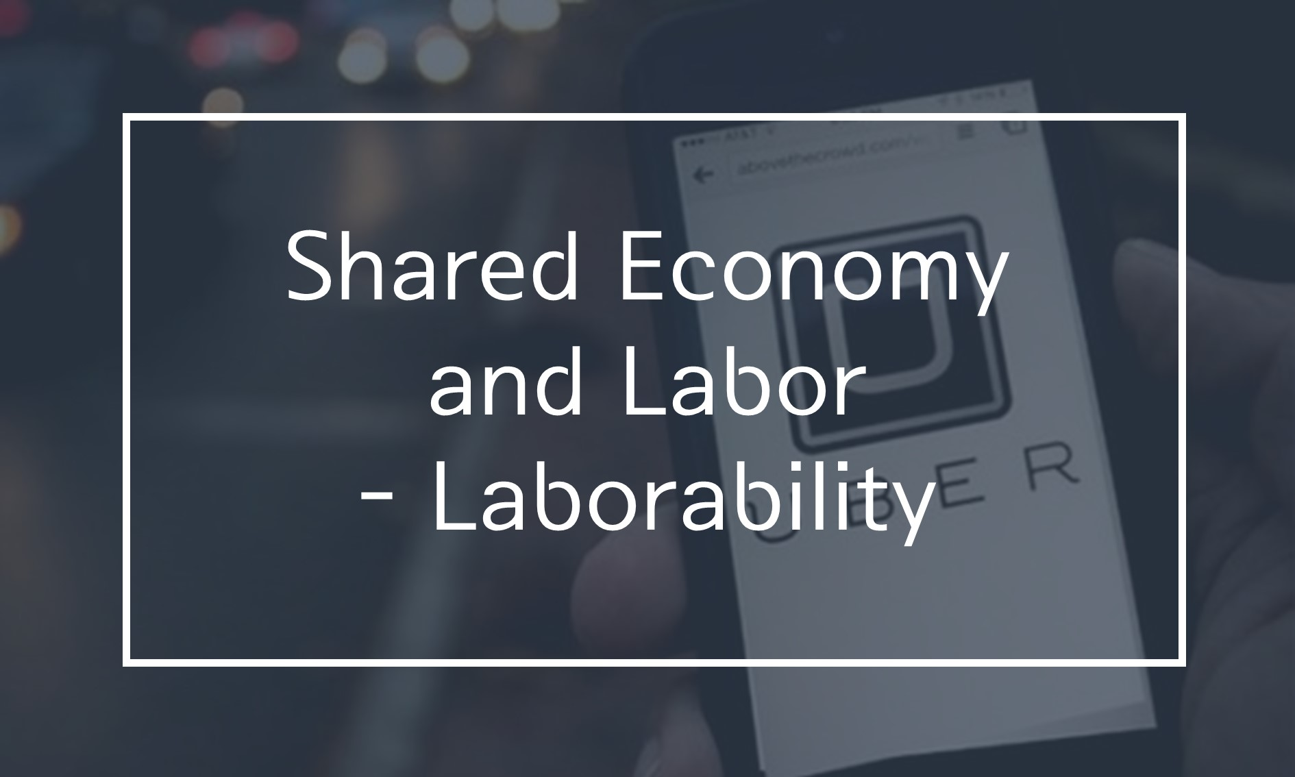 [Resources] Shared Economy and Labor - Laborability