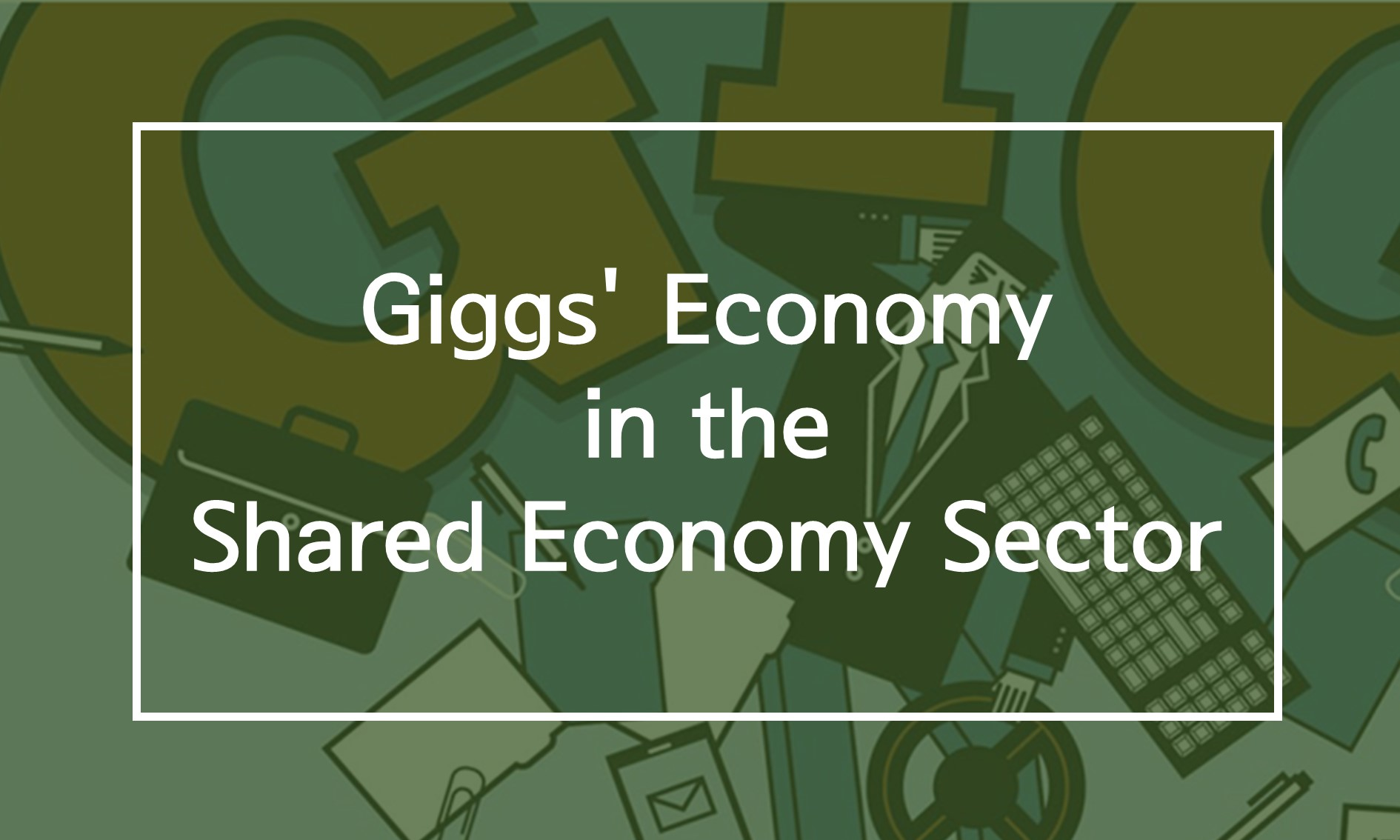 [Resources] Giggs' Economy in the Shared Economy Sector