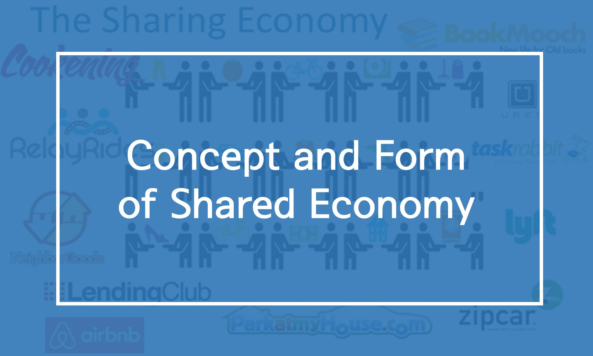 [Resources] Concept and Form of Shared Economy