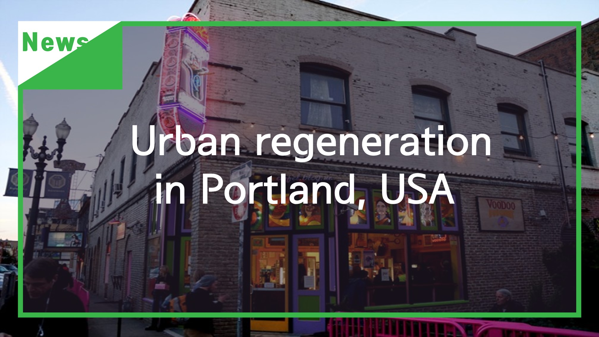 [News] Urban regeneration in Portland
